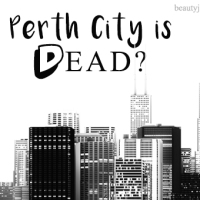 Perth City is Dead?